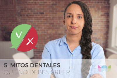 5 mitos dentales que no debes creer