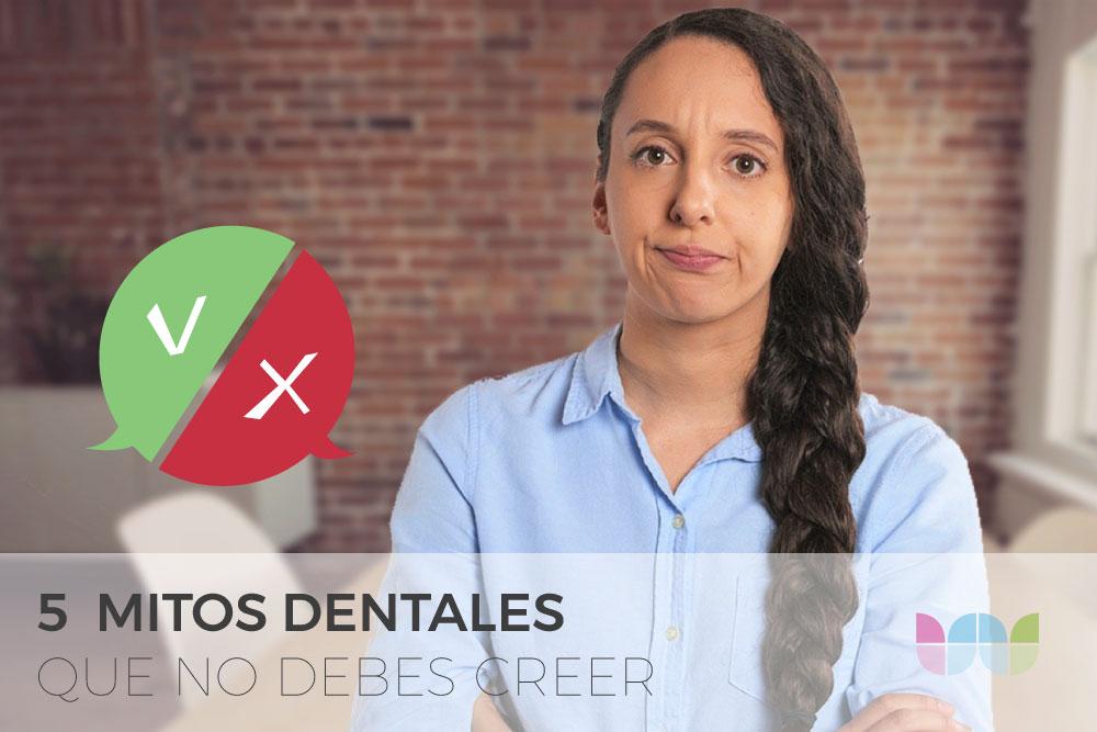 5 mitos dentales que no debes creer