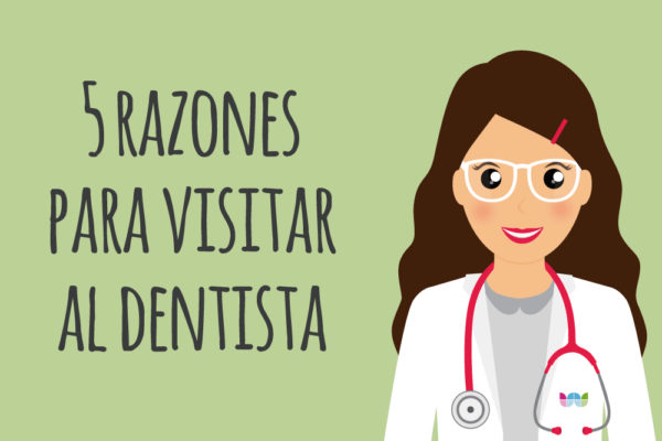 5 razones para visitar al dentista